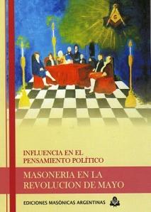 """Libro """"Masonería en la Revolución de Mayo. Influencia en el pensamiento político"""""""